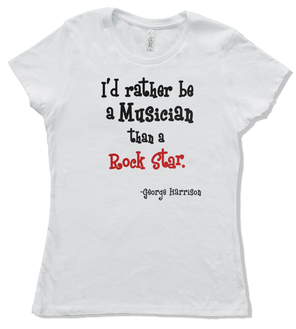 T Shirts for Musicians: I'd Rather be a musician