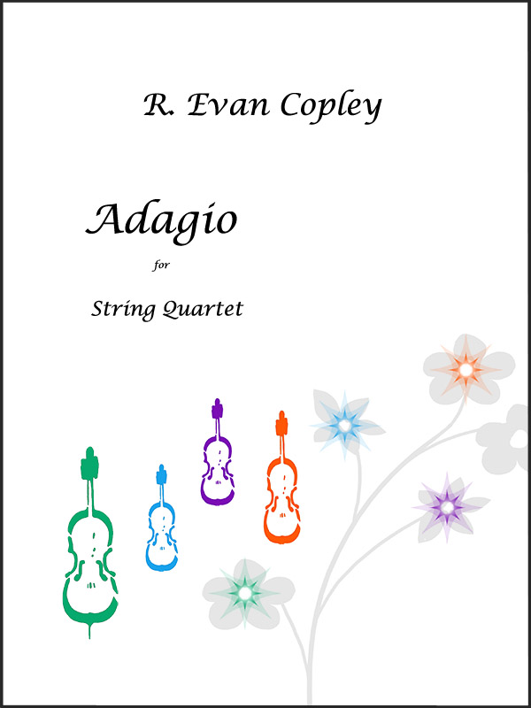 String Quartet:  Adagio by R. Evan Copley