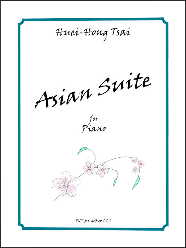 Asian Suite for piano by Huei Hong Tsai