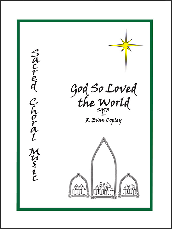 God So Loved the World by R. Evan Copley