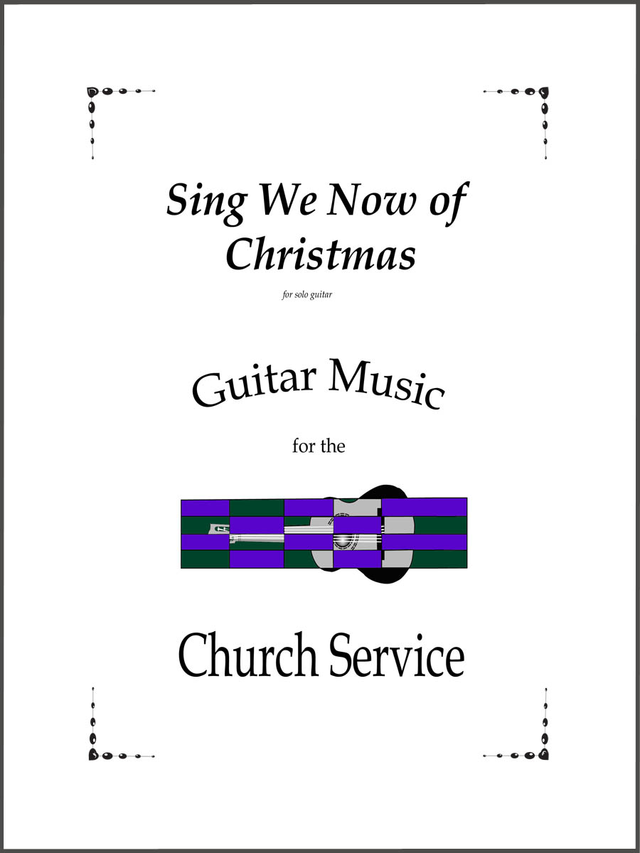 Sing We Now of Christmas arranged for guitar